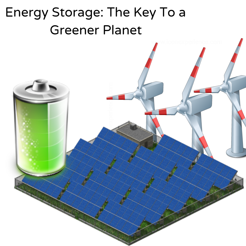 Energy Storage: The Key To a Greener Planet