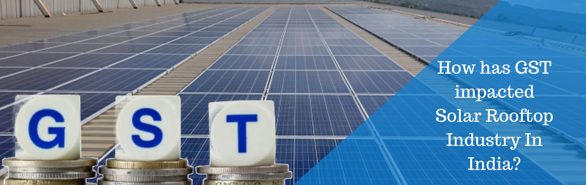 How has GST impacted Solar Rooftop Industry In India?