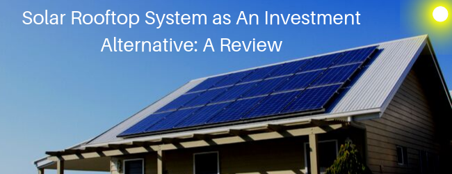 Solar Rooftop System as An Investment Alternative: A Review